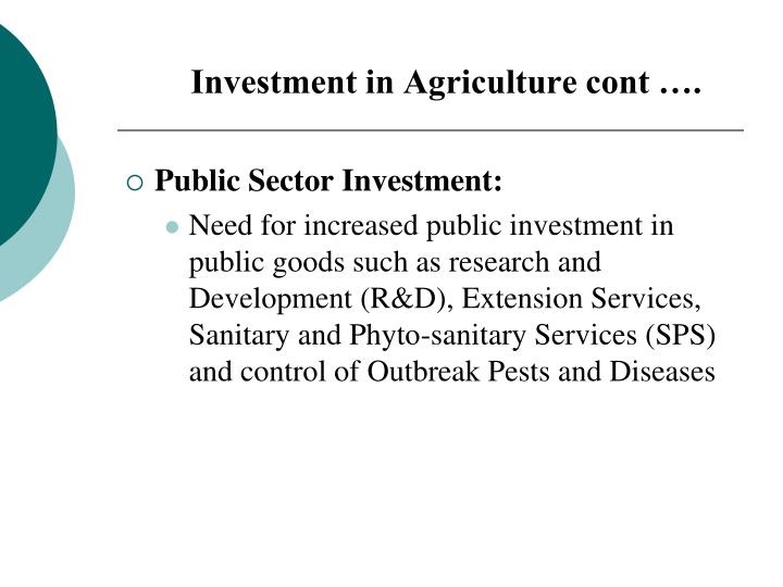 Investment in Agriculture cont ….