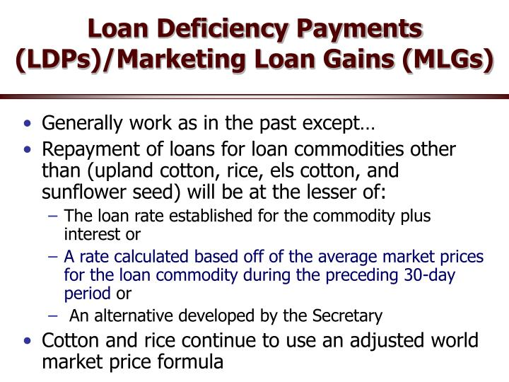 Loan Deficiency Payments (LDPs)/Marketing Loan Gains (MLGs)