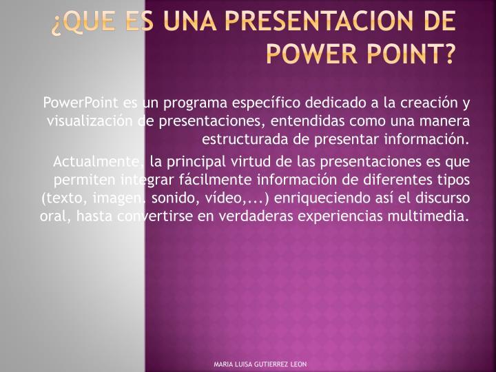 ¿QUE ES UNA PRESENTACION DE POWER POINT?