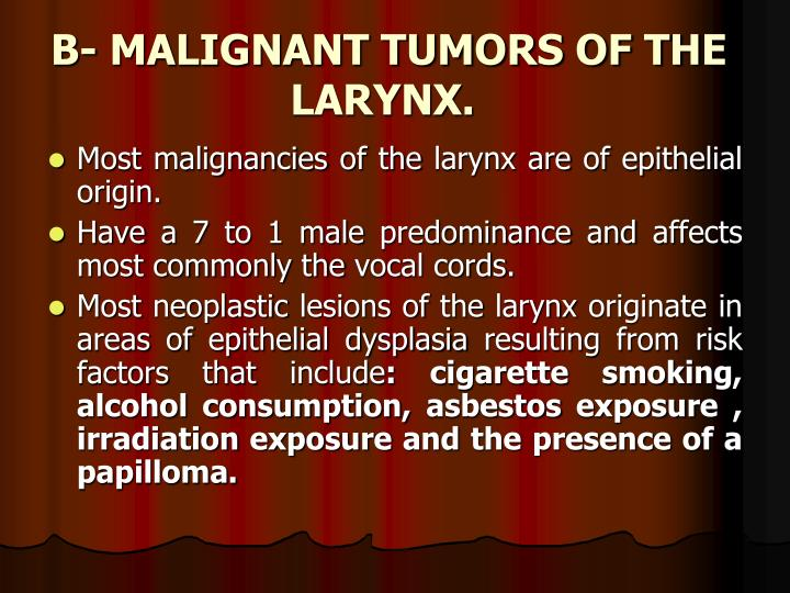 B- MALIGNANT TUMORS OF THE LARYNX.