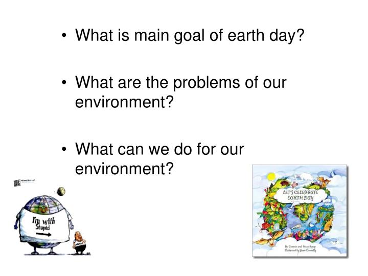 What is main goal of earth day?