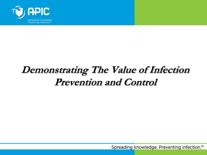 Demonstrating The Value of Infection Prevention and Control