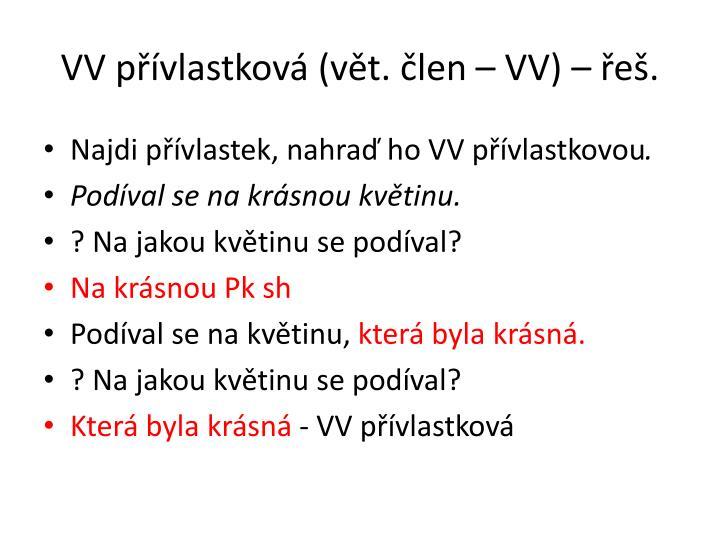 VV přívlastková (vět. člen – VV