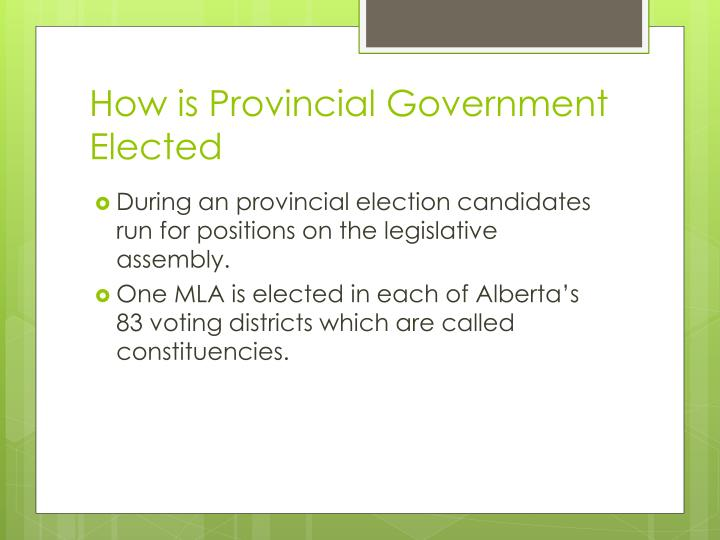 How is Provincial Government Elected