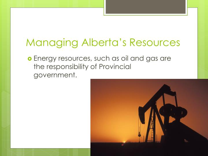 Managing Alberta's Resources