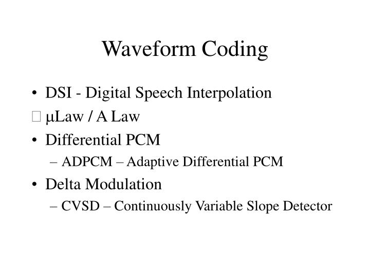 Waveform Coding