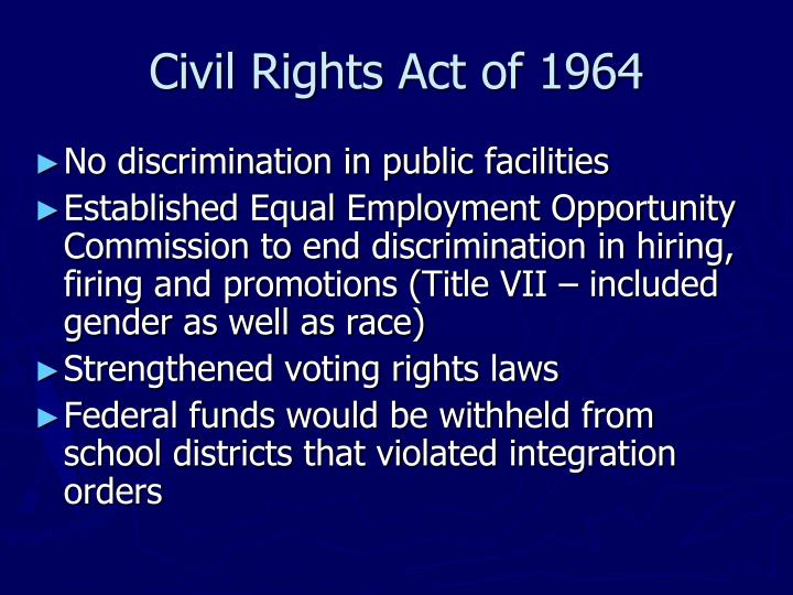 civil rights act of 1964 Sixty-two years ago this month, the civil rights act of 1964 ended segregation in public places and prohibited discrimination on the basis of race, ethnicity.
