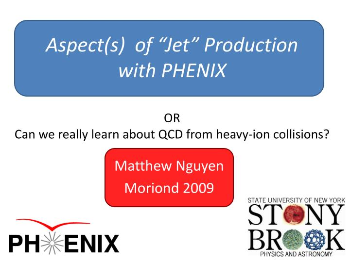 "Aspect(s)  of ""Jet"" Production with PHENIX"