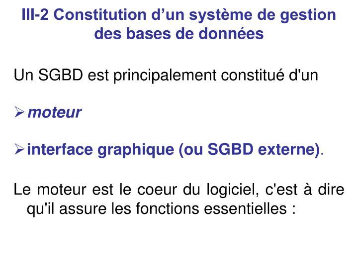 III-2 Constitution dun systme de gestion des bases de donnes