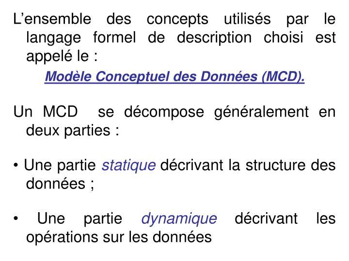 Lensemble des concepts utiliss par le langage formel de description choisi est appel le :