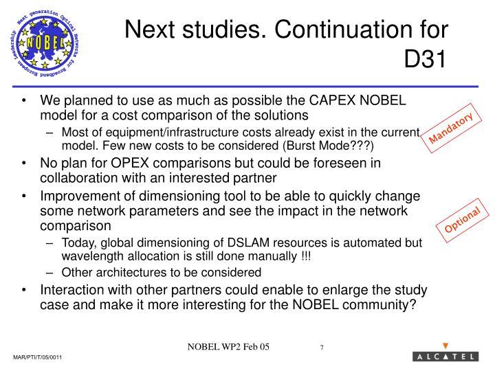 Next studies. Continuation for D31