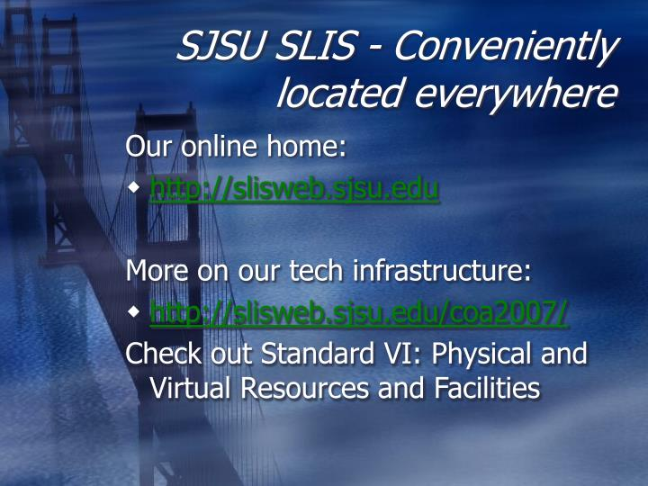 SJSU SLIS - Conveniently located everywhere