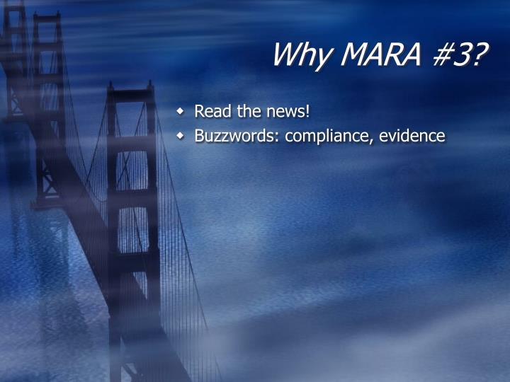 Why MARA #3?