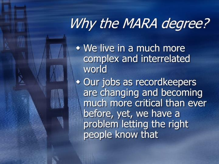 Why the mara degree