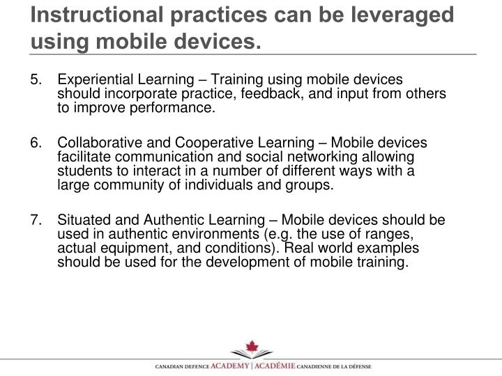 Instructional practices can be leveraged using mobile devices.