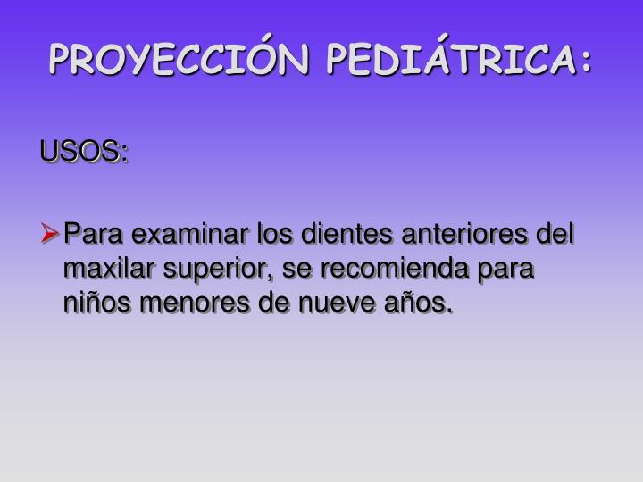 PROYECCIÓN PEDIÁTRICA: