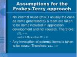 assumptions for the frakes terry approach
