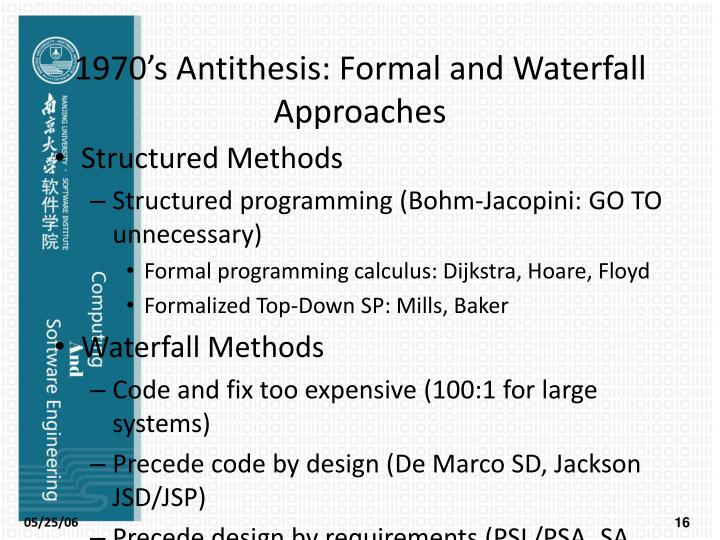 1970's Antithesis: Formal and Waterfall Approaches