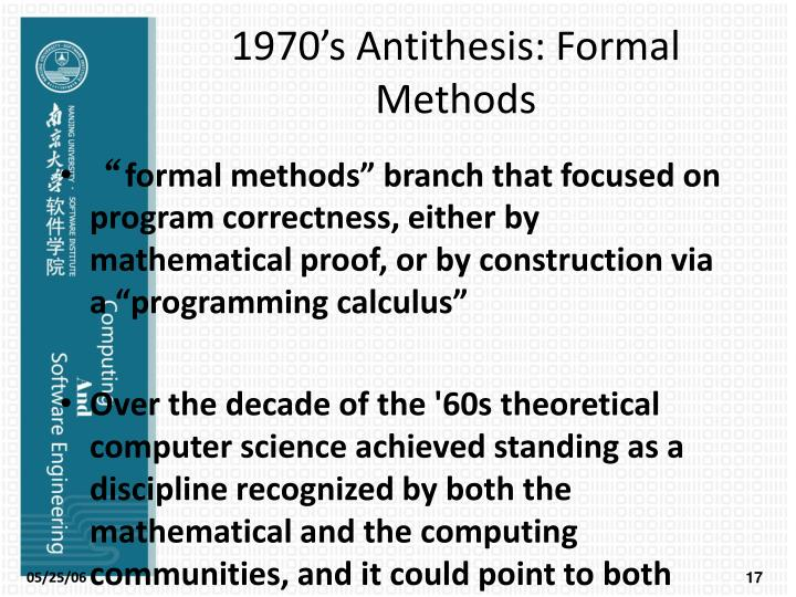 1970's Antithesis: Formal Methods