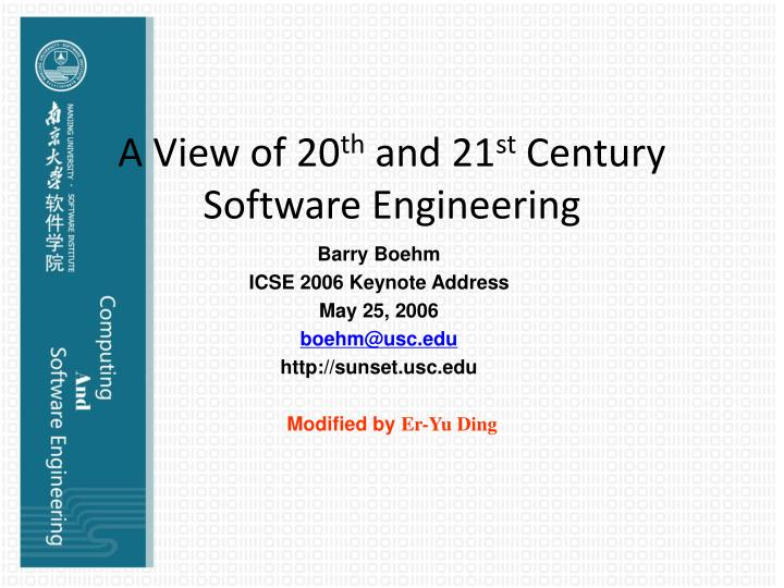 A view of 20 th and 21 st century software engineering