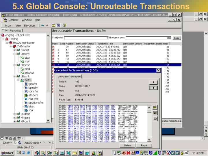 5.x Global Console: Unrouteable Transactions