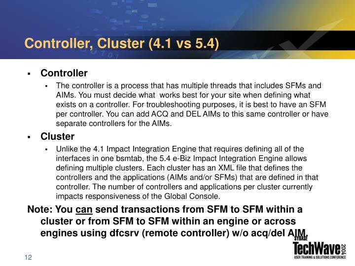 Controller, Cluster (4.1 vs 5.4)