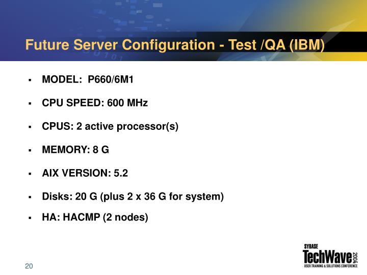 Future Server Configuration - Test /QA (IBM)