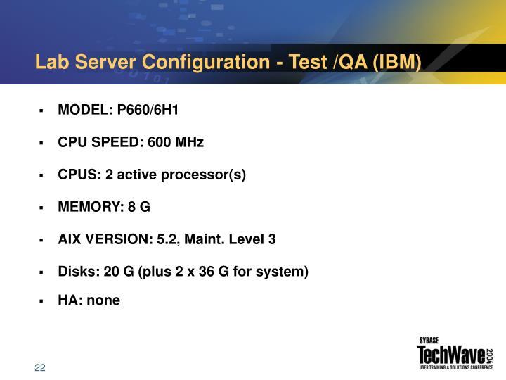 Lab Server Configuration - Test /QA (IBM)