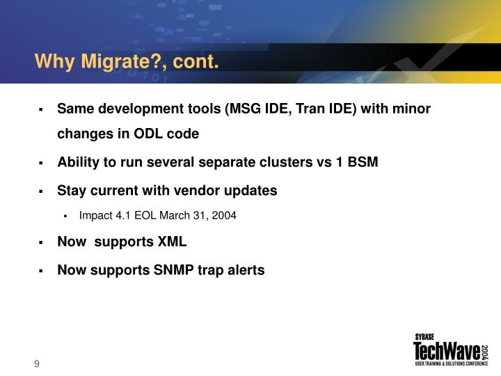 Why Migrate?, cont.