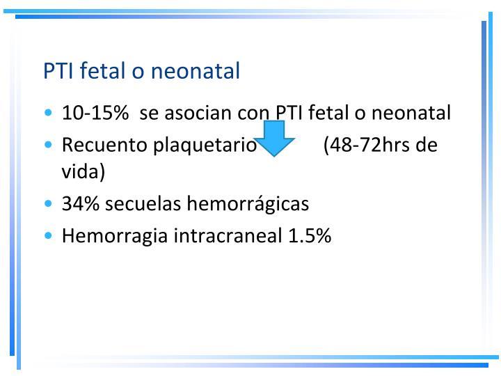 PTI fetal o neonatal