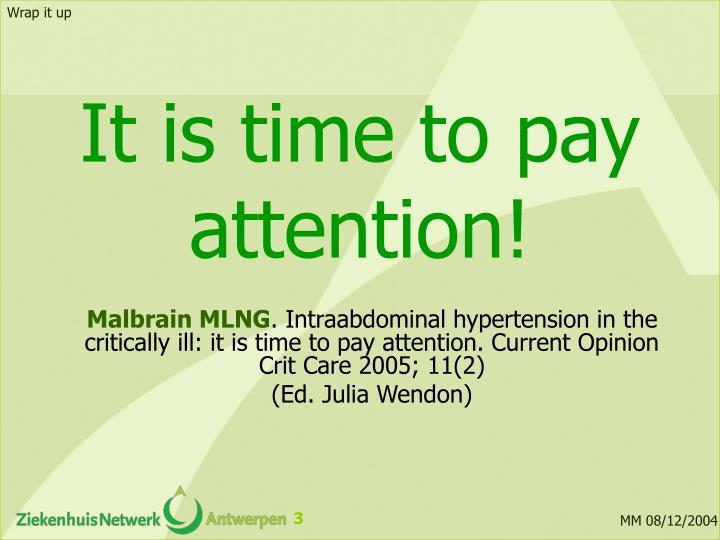 It is time to pay attention!