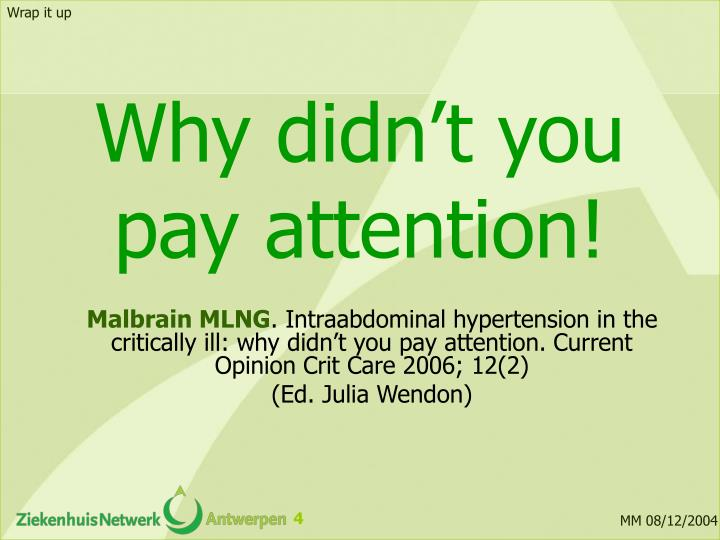 Why didn't you pay attention!