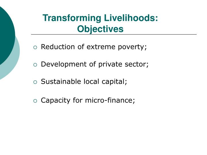 Transforming Livelihoods: Objectives
