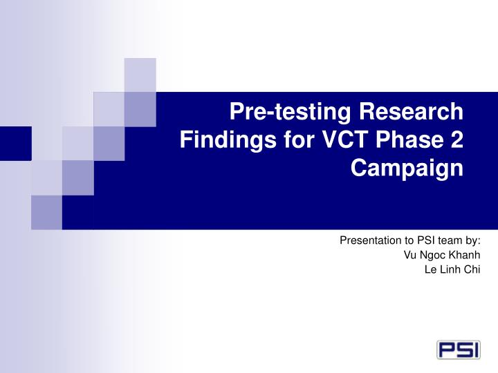 Pre-testing Research Findings for VCT Phase 2 Campaign