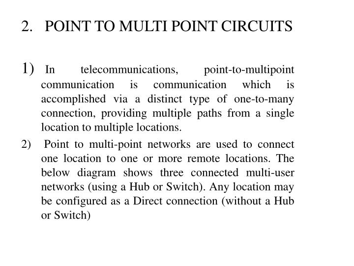2.   POINT TO MULTI POINT CIRCUITS