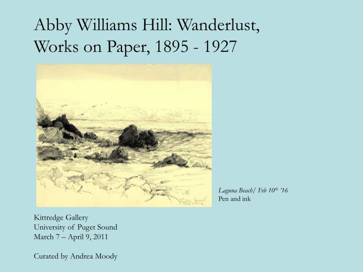 Abby williams hill wanderlust works on paper 1895 1927