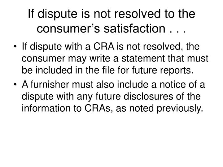 If dispute is not resolved to the consumer's satisfaction . . .