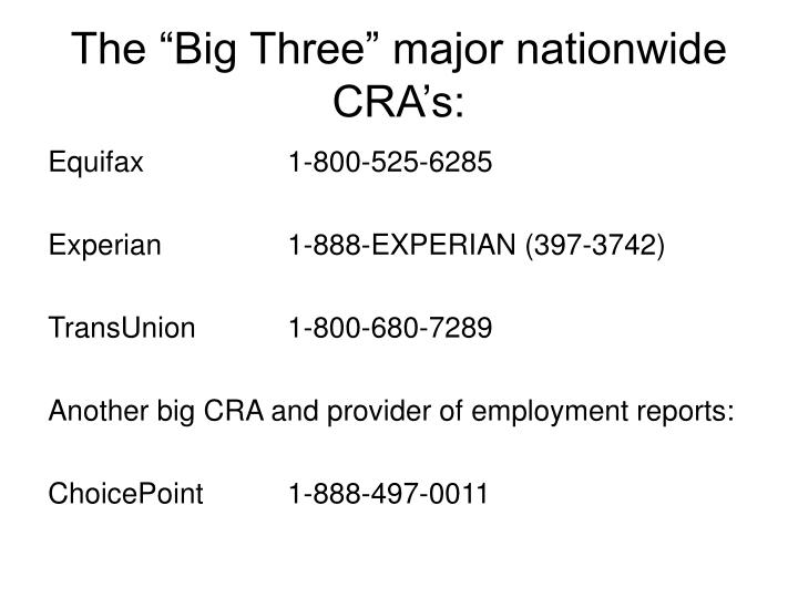 "The ""Big Three"" major nationwide CRA's:"