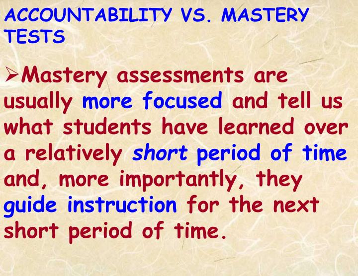 Mastery assessments are usually