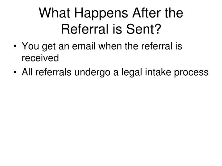 What Happens After the Referral is Sent?
