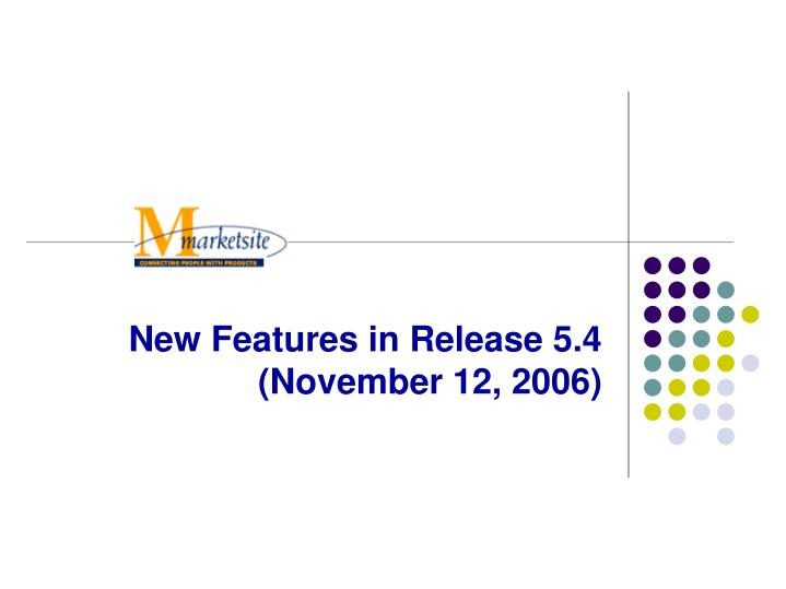New features in release 5 4 november 12 2006