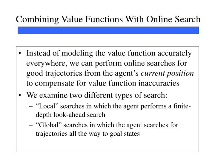 Combining Value Functions With Online Search