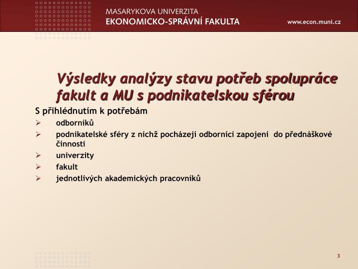 Výsledky analýzy stavu potřeb spolupráce fakult a MU spodnikatelskou sférou