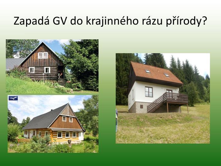 Zapadá GV do krajinného rázu přírody?