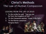christ s methods the law of human compassion