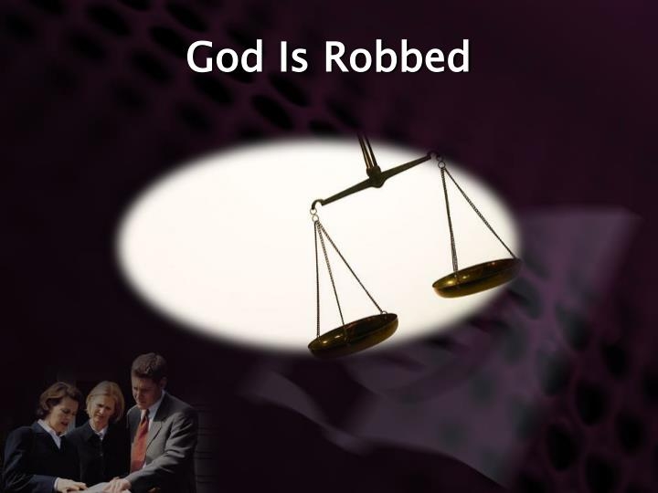 God Is Robbed