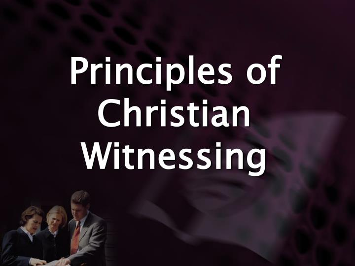 Principles of christian witnessing