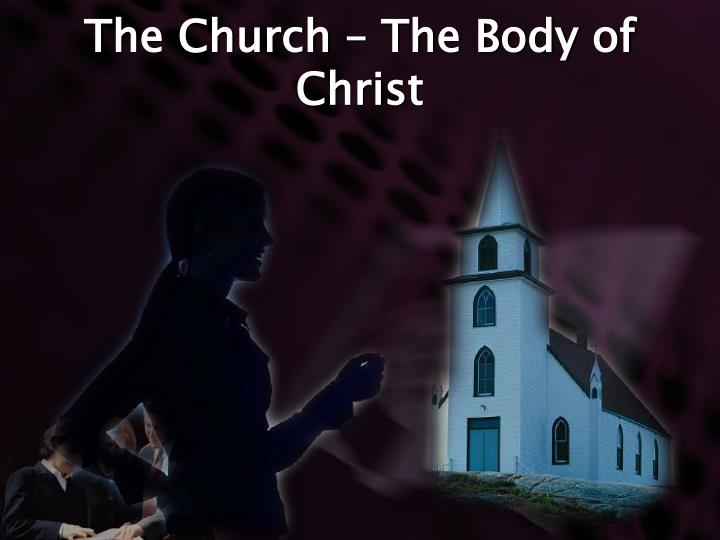 The Church – The Body of Christ