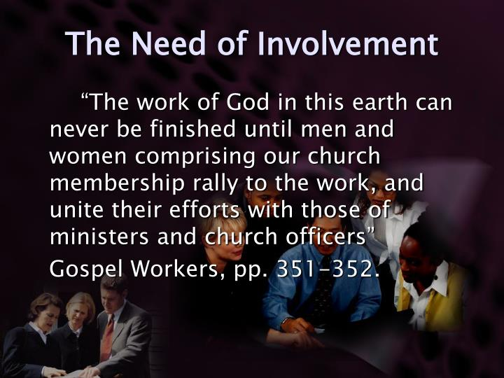 The Need of Involvement