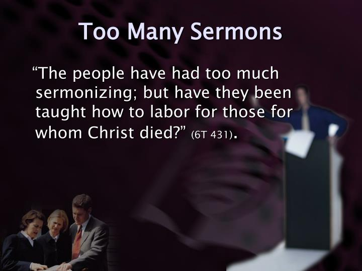 Too Many Sermons